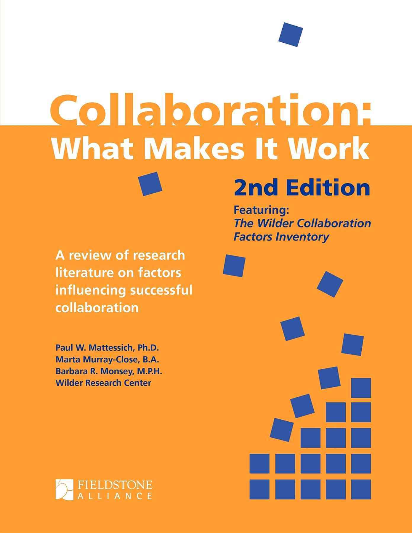 Collaboration By Mattessich, Paul W./ Murray-Close, Marta/ Monsey, Barbara R./ Amherst H. Wilder Foundation (COR)